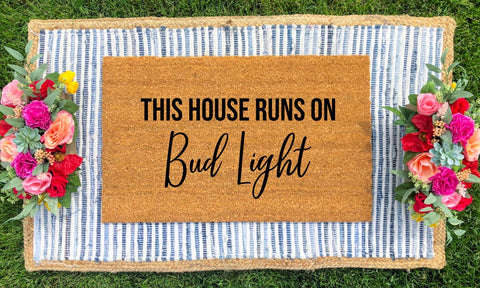 "Create Your Own - ""This House Runs On..."" Doormat"