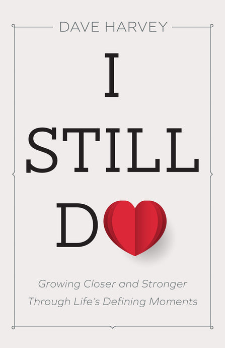 I Still Do: Growing Closer and Stronger through Life's Defining Moments