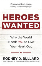 Load image into Gallery viewer, Heroes Wanted: Why the World Needs You to Live Your Heart Out