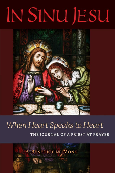 In Sinu Jesu: When Heart Speaks to Heart -- The Journal of a Priest at Prayer