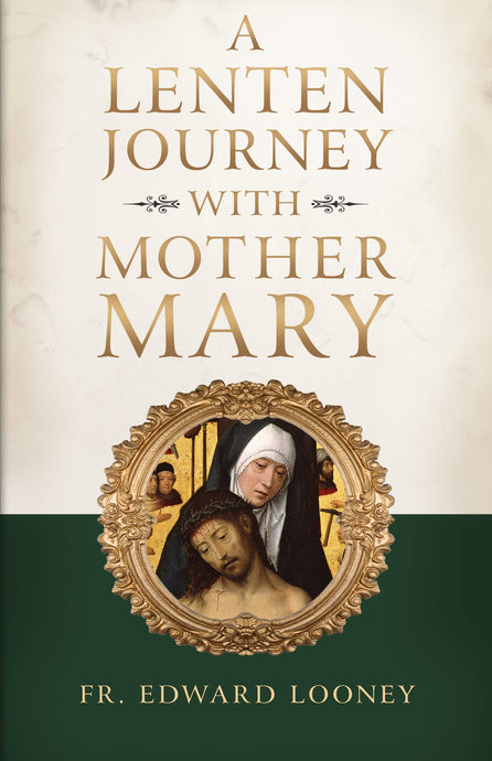 A Lenten Journey With Mother Mary