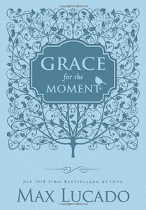 Grace for the Moment: Inspirational Thoughts