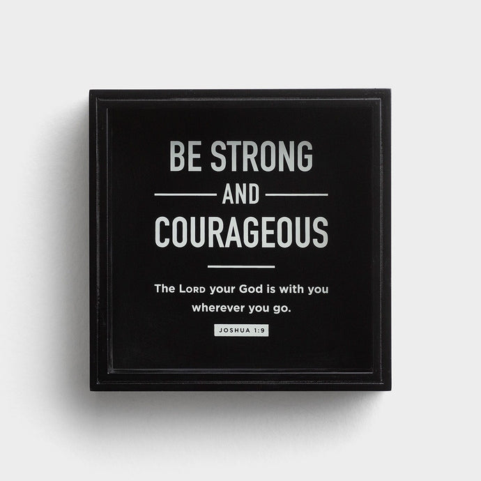 Be Strong & Courageous - Valet