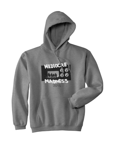Mediocre Madness Sweatshirt - W/ Free Mediocre DVD