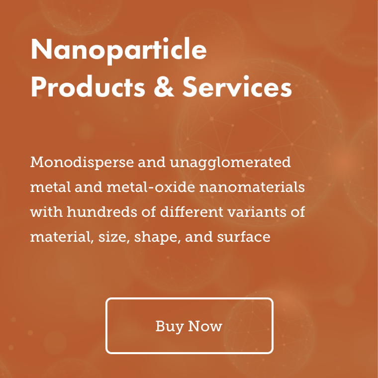 Nanoparticle Products and Services – Monodisperse and unagglomerated metal and metal-oxide nanomaterials with hundreds of different variants of material, size, shape, and surface