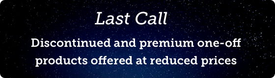 Last Call – Discontinued and premium one-off products offered at reduced prices