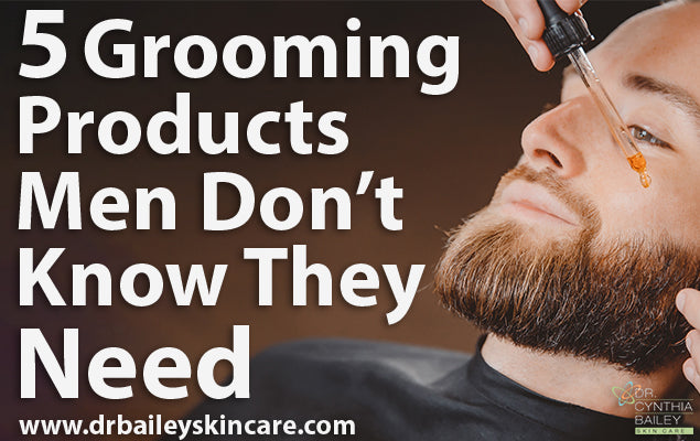 5 Grooming Products Men Don't Know They Need