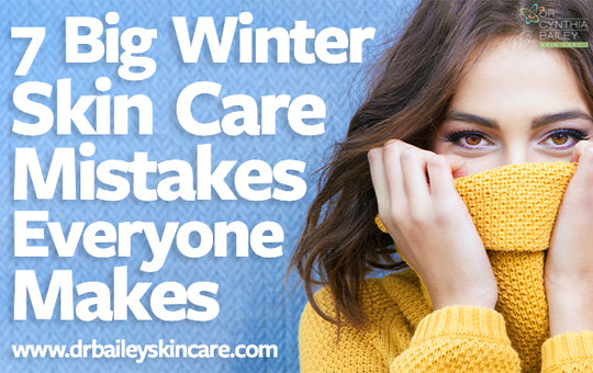 7 Big Winter Skin Care Mistakes Everyone Makes