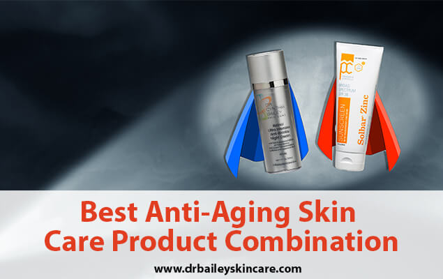 Best Anti-Aging Skin Care Product Combination