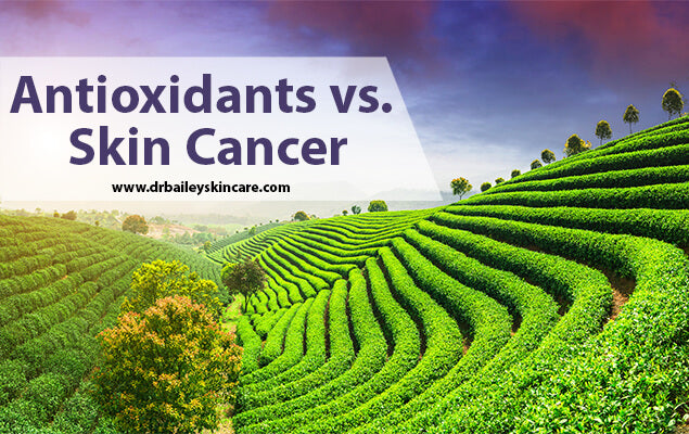 Antioxidants vs. Skin Cancer