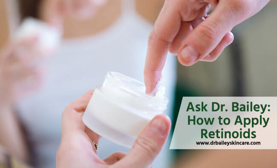 dermatologist tips for how to apply a retinoids