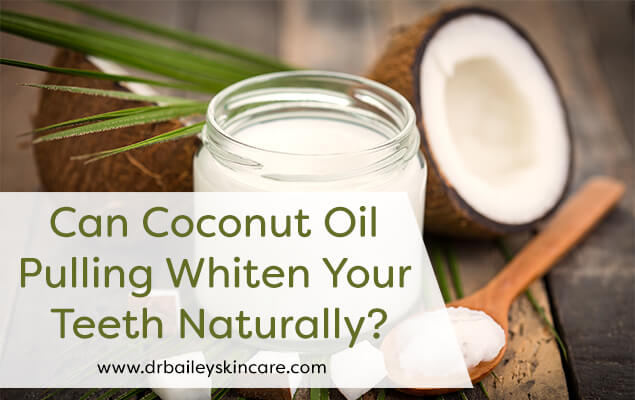 Can 'Coconut Oil Pulling' Whiten Your Teeth Naturally?
