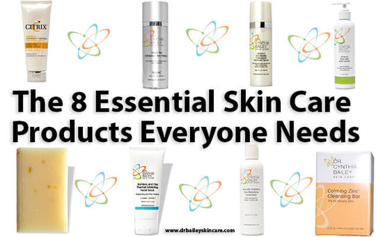The 8 Essential Skin Care Products Everyone Needs