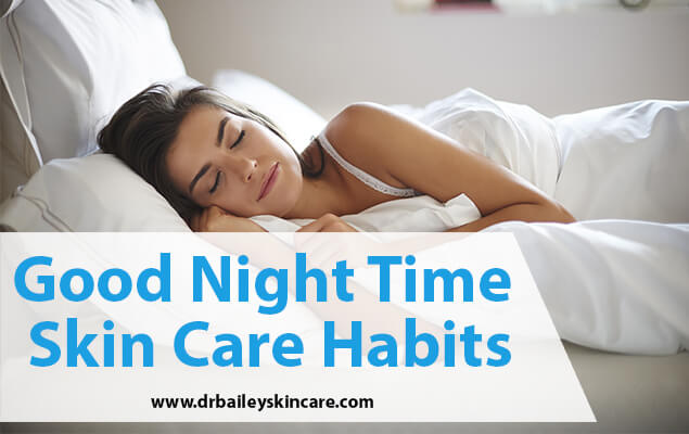 Good Night Time Skin Care Habits