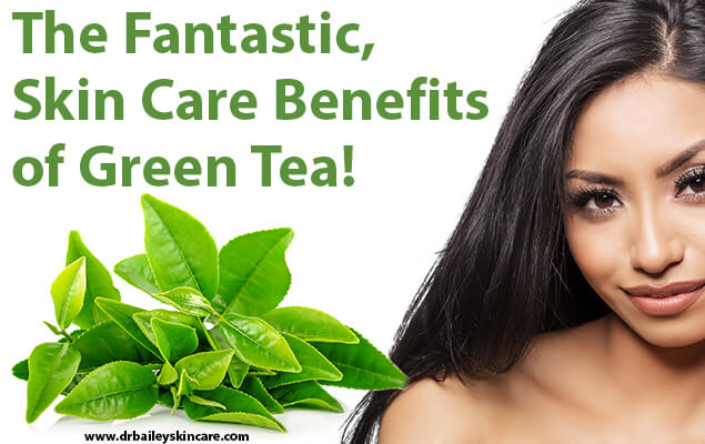 The Fantastic, Skin Care Benefits of Green Tea!
