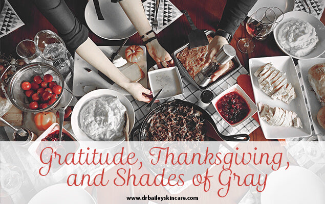 Gratitude, Thanksgiving, and Shades of Gray