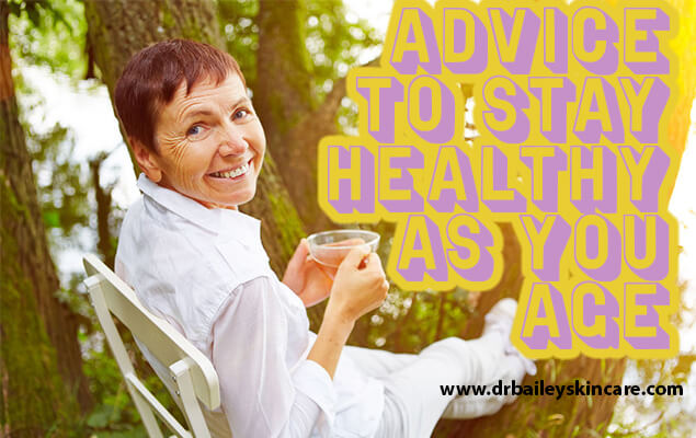 Advice to Stay Healthy as You Age