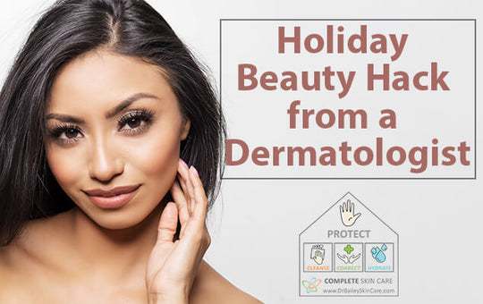 Holiday Beauty Hack from a Dermatologist
