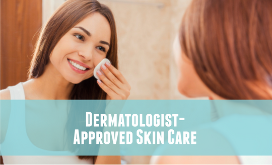 how to find dermatologist approved natural skin care products