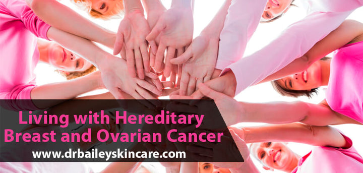 living with hereditary breast and ovarian cancer
