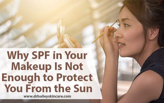 Why SPF in Your Makeup Is Not Enough to Protect You From the Sun