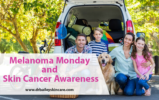 Melanoma Monday and Skin Cancer Awareness