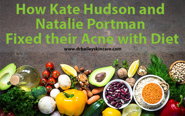 How Kate Hudson and Natalie Portman Fixed their Acne with Diet