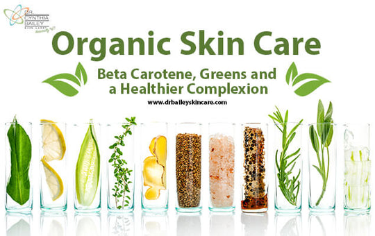 Organic Skin Care - Beta Carotene, Greens and a Healthier Complexion