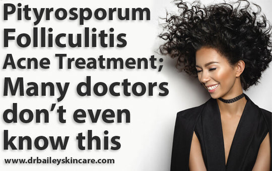 Pityrosporum folliculitis acne treatment