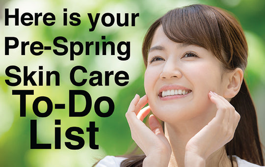 Pre-Spring Skin Care To Do List