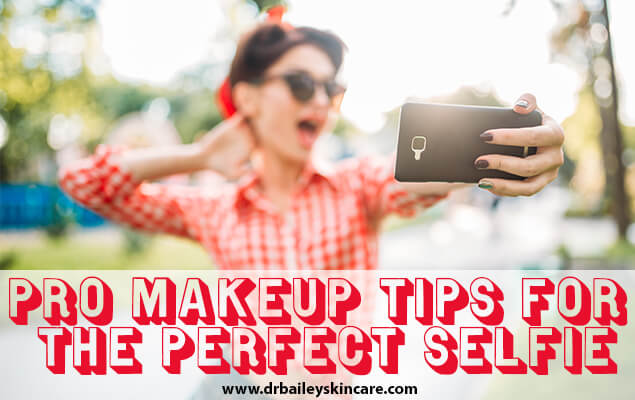 Pro Makeup Tips for the Perfect Selfie