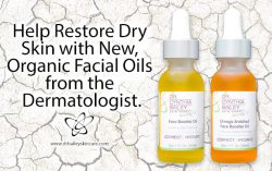 Help Restore Dry Skin with New, Organic Facial Oils from the Dermatologist