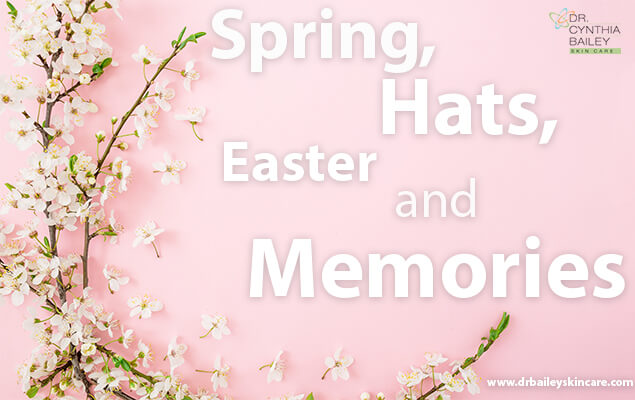 Spring, Hats, Easter and Memories