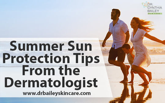 Summer Sun Protection Tips from the Dermatologist