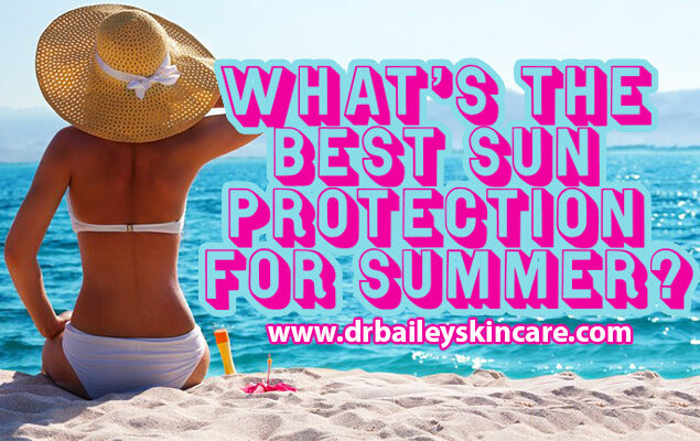 What's the Best Sun Protection for Summer?