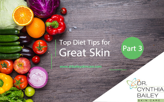Top Diet Tips for Great Skin - Part 3