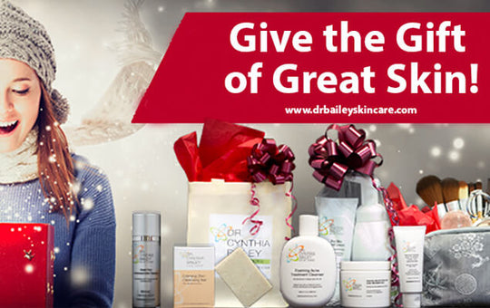 Give the Gift of Great Skin!
