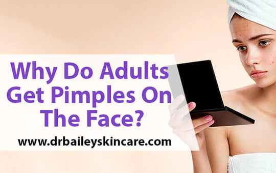 Why Do Adults Get Pimples On The Face?