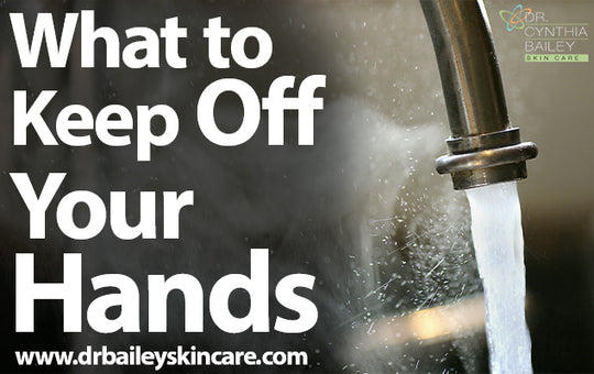 What to Keep Off Your Hands