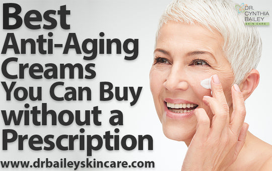 Best Anti-aging Creams You Can Buy without a Prescription