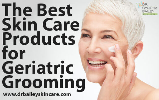 The Best Skin Care Products for Geriatric Grooming