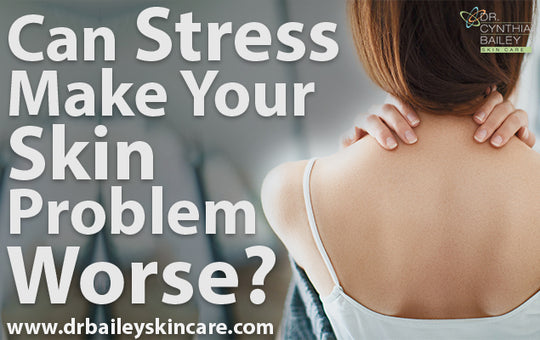 Can Stress Make Your Skin Problem Worse?