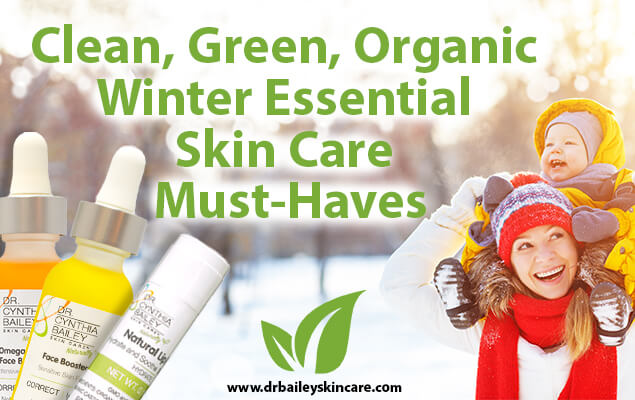 Clean, Green, Organic - Winter Skin Care Essentials