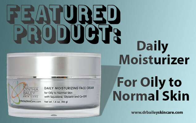 Featured Product: Daily Moisturizing Face Cream for Oily to Normal Skin