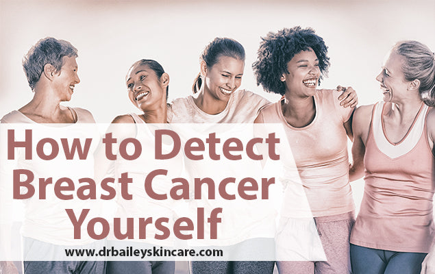 How to Detect Breast Cancer Yourself