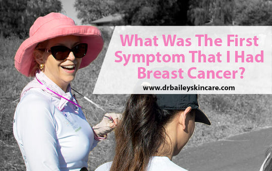What Was The First Symptom That I Had Breast Cancer?