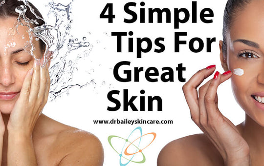 4 Simple Tips for Great Skin