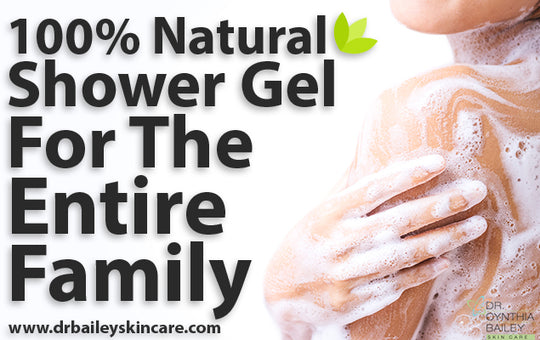 100% Natural Shower Gel for The Entire Family