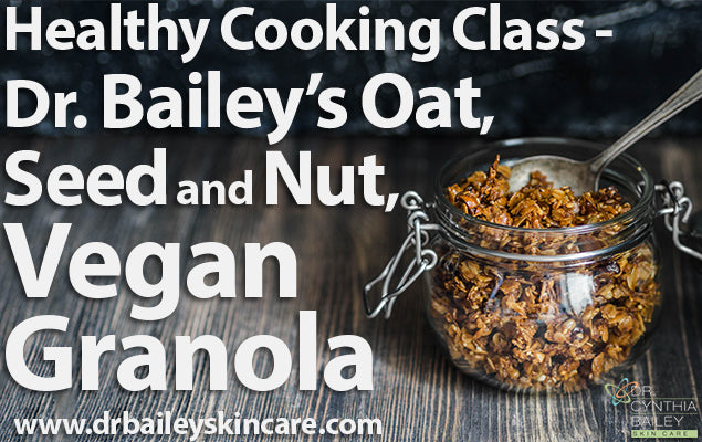 Healthy Cooking Class - Dr. Bailey's Oat, Seed and Nut, Vegan Granola
