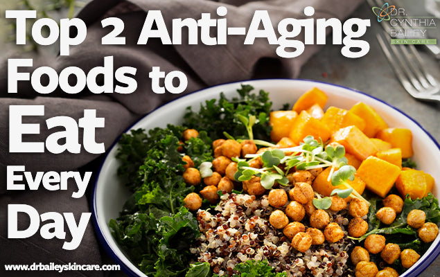 Top 2 Anti-Aging Foods to Eat Every Day